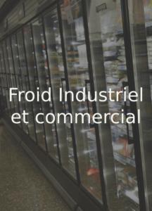 Froid Industriel et Commercial